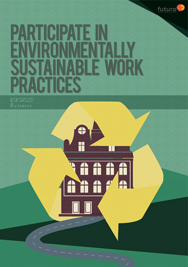 BSBSUS201 Participate in Environmentally Sustainable Work Practices