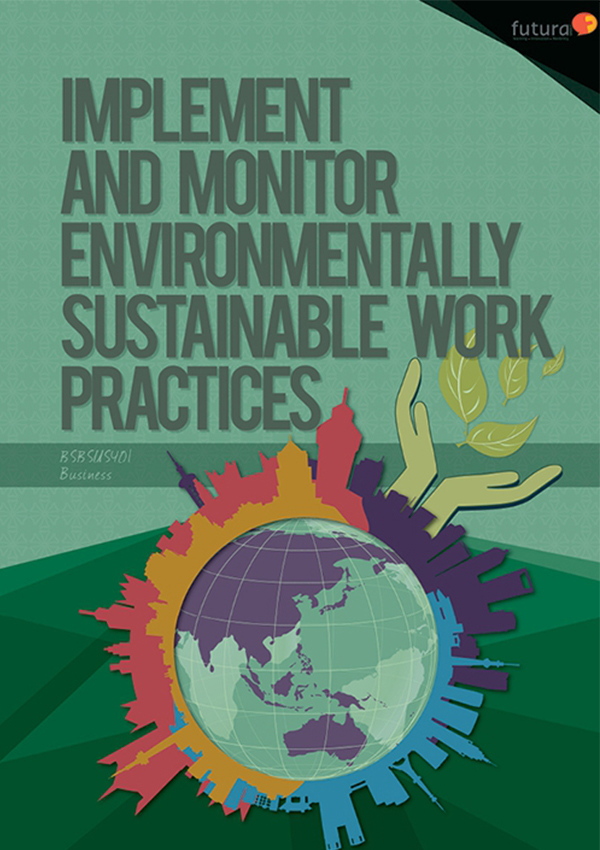 BSBSUS401 Implement and Monitor Environmentally Sustainable Work Practices