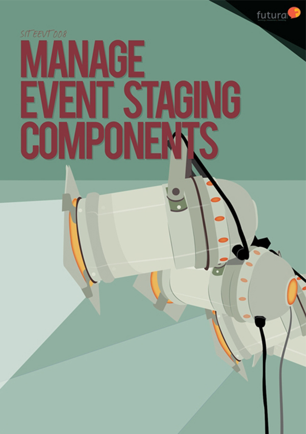 SITEEVT008 Manage Event Staging Components