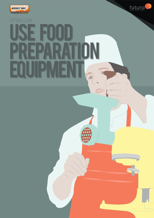 SITHCCC001 Use Food Preparation Equipment