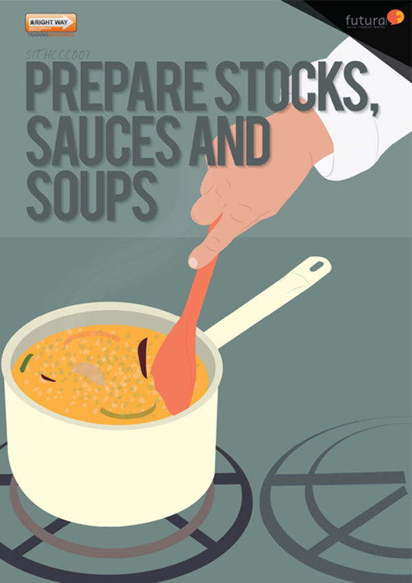 SITHCCC007 Prepare Stocks, Sauces and Soups