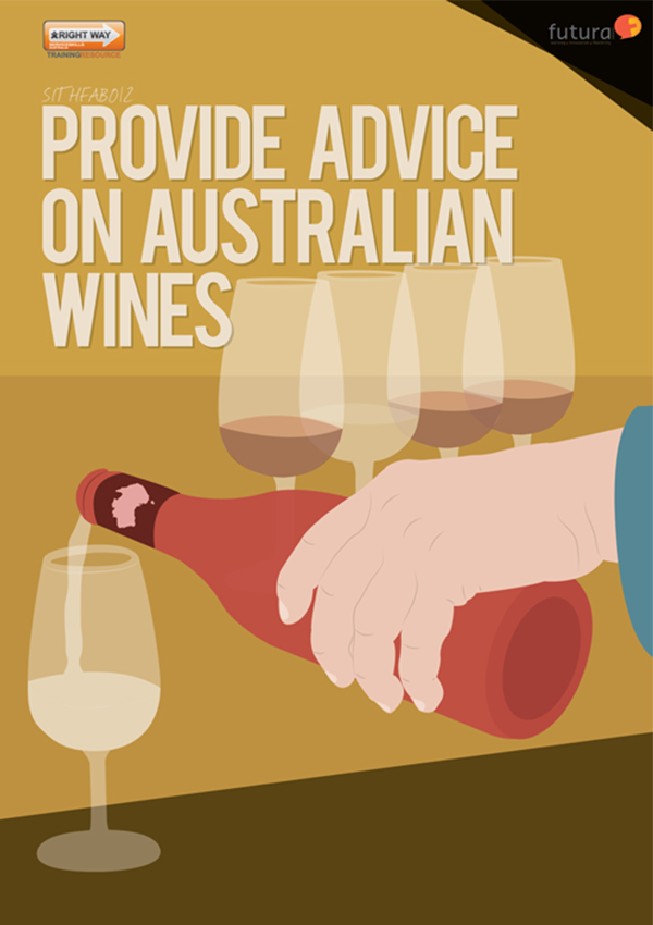 SITHFAB012 Provide Advice on Australian Wines