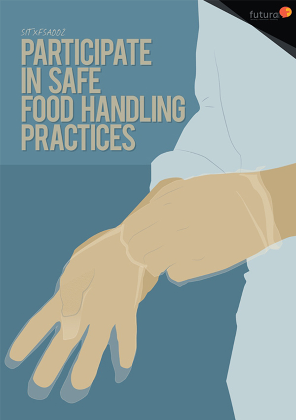 SITXFSA002 Participate in Safe Food Handling Practices